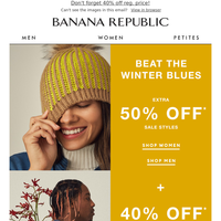 Feeling the winter blues? Beat them with extra 50% off sale.