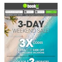 3-Day Wknd Sale! 3X Codes PLUS $3 Upgrades