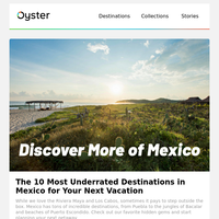 Mexico's 10 Most Underrated Vacation Destinations
