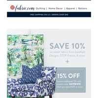 🎆 Save 10% on fabrics you'll love. Get 15% MORE when you spend $75+ 🎆