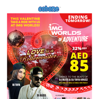 Ending Tomorrow! Valentines at IMG Worlds - just AED 85