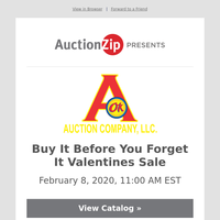 Buy It Before You Forget It Valentines Sale | A Ok Auction Gallery