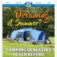 Dreaming of summer? Camping deals like never before.