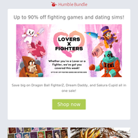 Whether you're a Lover or a Fighter, we've got you covered! Save up to 90% off fighting games and dating sims this week!