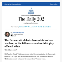 The Daily 202: The Democratic debate descends into class warfare, as the billionaire and socialist play off each other