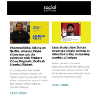 #SamosaTalks: Taking on Netflix, Amazon Prime Video was not the objective with Flipkart Video Originals: Prakash Sikaria, Flipkart; Case Study: How Tantan targetted single women on Valentine's Day increasing number of swipes; Exam campaigns 2020: B