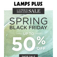 Spring BLACK FRIDAY! Up to 1/2 Off!