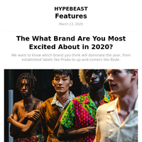 What Brand Are You Most Excited About in 2020?