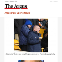Argus Daily Sports News: Albion chief Barber says completing season must be  Premier League priority