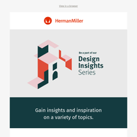Please join Herman Miller's Design Insights Series and gain inspiration from two new CEUs.