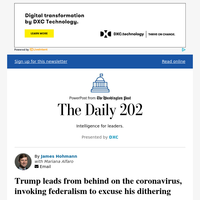 The Daily 202: Trump leads from behind on the coronavirus, invoking federalism to excuse his dithering response