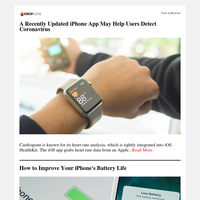 A Recently Updated iPhone App May Help Users Detect Coronavirus | How to Improve Your iPhone's Battery Life