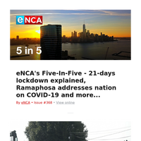 eNCA's Five-In-Five - 21-days lockdown explained, Ramaphosa addresses nation on COVID-19 and more...