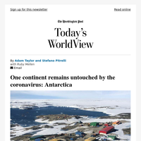 Today's WorldView: One continent remains untouched by the coronavirus: Antarctica