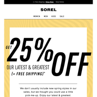 A rare 25% off brand new styles.