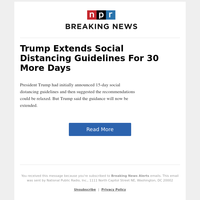 Trump Extends Social Distancing Guidelines For 30 More Days