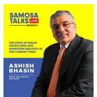 Let's discuss the current state of Indian Advertising and Marketing Industry with Ashish Bhasin, Dentsu Aegis Net work