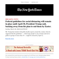 Breaking News: Federal guidelines for social distancing will remain in place until April 30, President Trump said, backing away from his plan to end them by Easter.