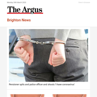 Brighton News: Pensioner spits and police officer and shouts 'I have coronavirus'