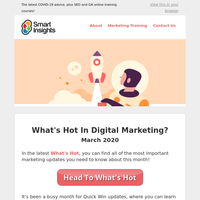 What's Hot In Digital Marketing? March 2020 Edition Now LIVE