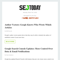 SEJ Today: Author Vectors: Google Knows Who Wrote Which Articles