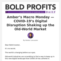 Amber's Macro Monday — COVID-19's Digital Disruption Shaking Up the Old-World Market