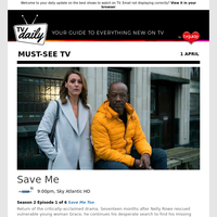 Don't miss: Save Me at 9:00pm on Sky Atlantic HD