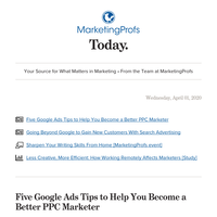 5 Google Ads tips; going beyond Google for search ads; how remote work affects marketers; sharpen your writing skills at home