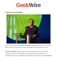 Bill Gates lays out 3-step COVID-19 plan   T-Mobile completes $26.5B Sprint merger