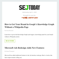 SEJ Today: How to Get Your Brand in Google's Knowledge Graph Without a Wikipedia Page