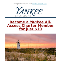 Last Chance: Open ASAP! [Yankee Magazine is sending you a year for just $10]