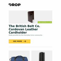 The British Belt Co. Cordovan Leather Cardholder, Alpine Division Classic North Fork Duffle, XC Carbon Fiber Cigar Travel Cases and more...