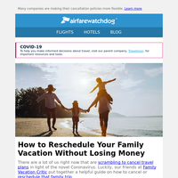 How to Reschedule Your Family Vacation Without Losing Money