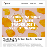 The 22 Tastiest Trader Joe's Snacks You Need in Your Life Right Now
