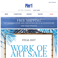 The Work of Art Sale ENDS TODAY.