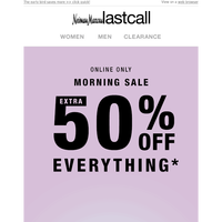 MORNING SALE: extra 50% off this A.M.