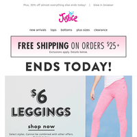 $6 leggings & 50% off sunny styles end today!