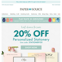 Last Chance! 20% Off Stationery, Stamps & More!