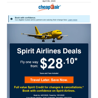 Spirit Airlines - No Change Fees. Fly from $28.10