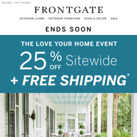 Ends Soon: 25% off sitewide + FREE shipping during our Love Your Home Event.