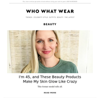 I'm 45, and these beauty products make my skin glow like crazy