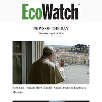 Pope's Earth Day Message, Hydroxychloroquine & Coronavirus, Pulse Oximeter  & Coronavirus, Farmers Ditching Livestock, U.S. Air Quality Decreases...