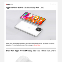 Apple's iPhone 12 Will Get This Radical New Look | Every New Apple Product Coming This Year + Ones That Aren't