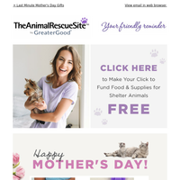 Your Sunday Reminder: Click Today + Mother's Day Deals That Help Animals Too!