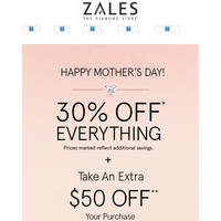 Happy Mother's Day!  Open For Bonus Savings On Last-Minute Gifts