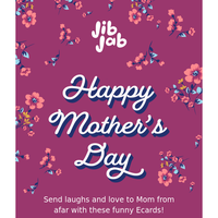 LAST CHANCE to send quick Mother's Day laughs!