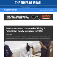 Jewish extremist guilty of killing Palestinian family * PM laughs at idea new gov't is his last * Litzman: Virus fears exaggerated * Tearful fal afel vendor's heart attack