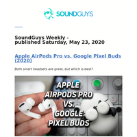 SoundGuys Weekly: Apple AirPods Pro vs. Google Pixel Buds (2020)