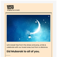 Eid Mubarak to you! Love, team 1mg.