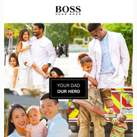 BOSS Father's Day: Your Dad, Our Hero